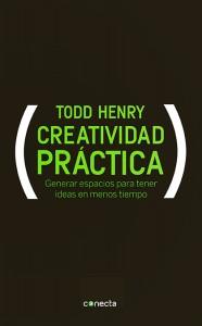 Arte Casellas. Todd Henry. Creatividad practica. Estrategias, creatividad y diseño. Unir ideas
