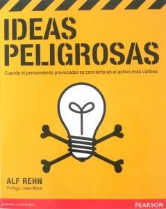 Arte Casellas. Alf Rehn. Ideas peligrosas. Estrategias, creatividad y diseño. Unir ideas