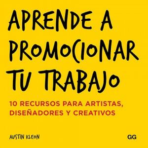 Arte Casellas. Austin Kleon. Aprende a promocionar tu trabajo. Estrategias, creatividad y diseño. Unir ideas